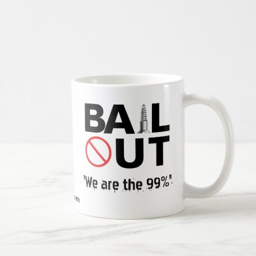"""No Bailout - """"We are the 99%"""" Classic White Coffee Mug"""