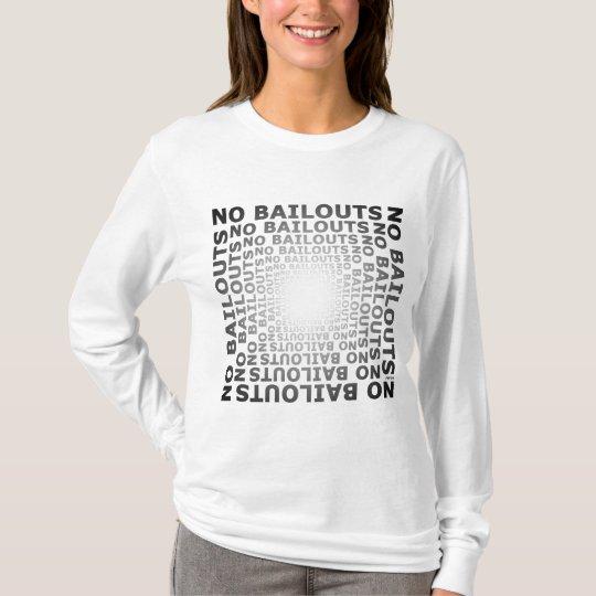 No Bailouts T-Shirt
