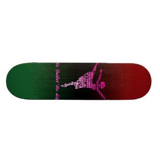 No Ballet No Life 2 Skateboard