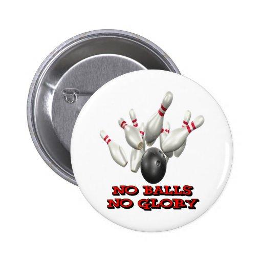 No Balls No Glory Bowling 2 Inch Round Button