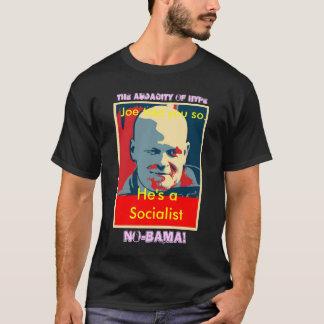 NO-BAMA: Joe told you he's a socialist T-Shirt
