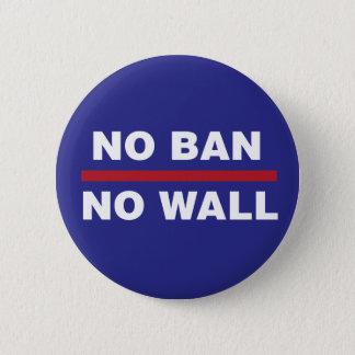 NO BAN NO WALL BUTTON