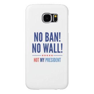 No Ban! No Wall! Samsung Galaxy S6 Case