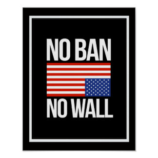 NO BAN NO WALL - white -  Poster