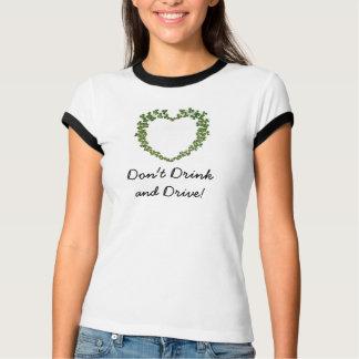 ¡No beba y no conduzca! Camiseta Camisas