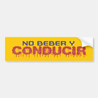 No Beber y Conducir Pegatina Bumper Sticker