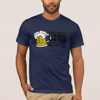 No bebo siempre el agua (la cerveza) playera