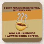 No bebo siempre el café posavasos de bebida