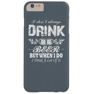 ¡No bebo siempre la CERVEZA! Funda De iPhone 6 Plus Barely There