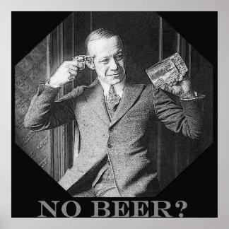 NO BEER?! POSTER
