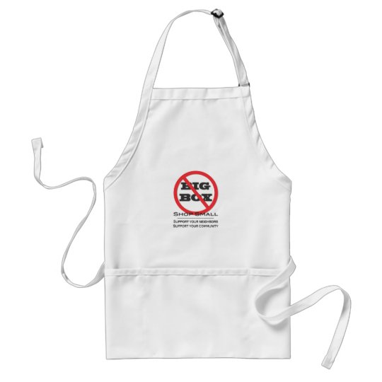 No Big Box Stores! Adult Apron