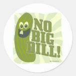 No Big Dill Classic Round Sticker