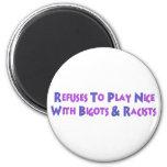 No Bigots No Racists 2 Inch Round Magnet