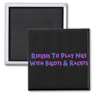 No Bigots No Racists 2 Inch Square Magnet