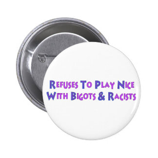 No Bigots No Racists Pinback Buttons