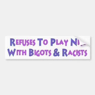 No Bigots No Racists Car Bumper Sticker