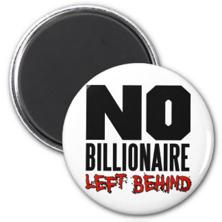 No Billioniare Left Behind Occupy Magnet