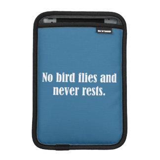 No Bird Flies And Never Rests iPad Mini Sleeves