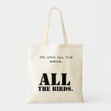 No birds for you tote bags