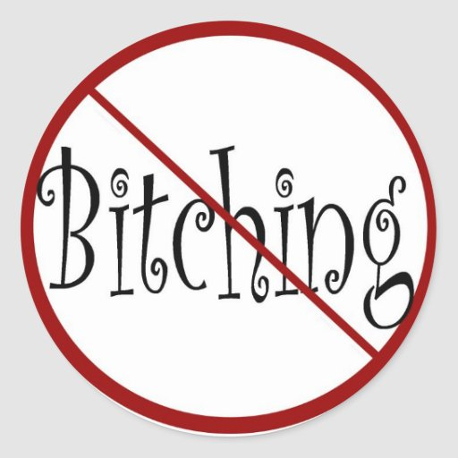No Bitching stickers