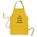 No Bitch'n In My Kitchen: Apron