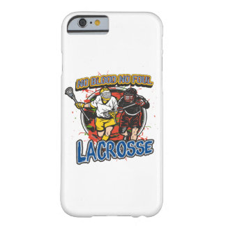 No Blood, No Foul Lacrosse Barely There iPhone 6 Case