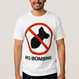 No Bombing T Shirt