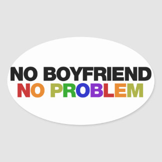 No Boyfriend No Problem Oval Sticker