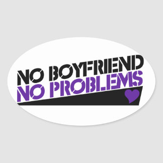 No boyfriend no problems oval sticker