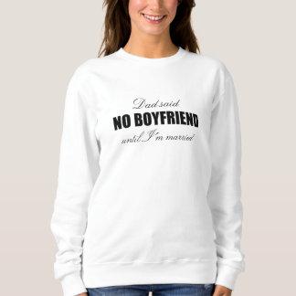 No boyfriend until married basic sweatshirt