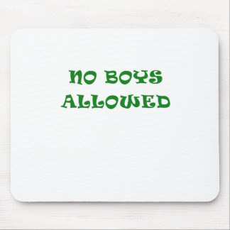 No Boys Allowed Mouse Pads