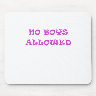 No Boys Allowed Mouse Pad