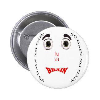 No Brain No Gain (drug free)  Button