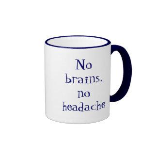NO brains, NO headache Ringer Coffee Mug