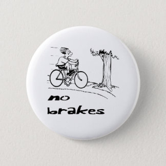 No Brakes Biker Pinback Button