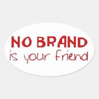 No Brand Is Your Friend anti-consumerist slogan Oval Sticker