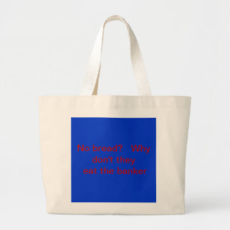 No bread?   Let them eat the banker. Tote Bags