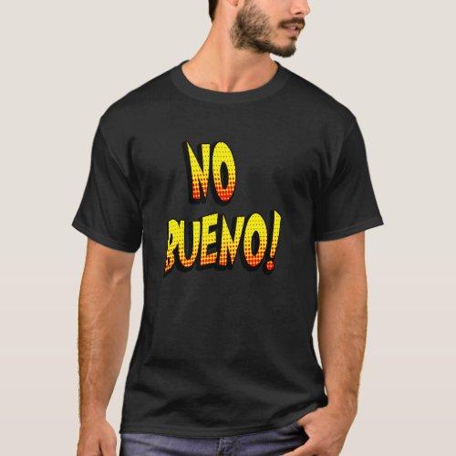 No Bueno Dark T_Shirt