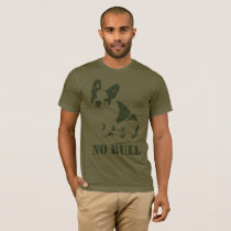 No Bull French Bulldog T-Shirt