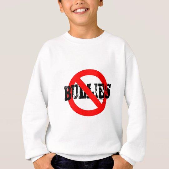 No Bullies Sweatshirt