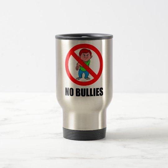 NO BULLIES TRAVEL MUG