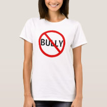 No Bully Message Sign T-Shirt