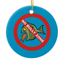 No Bully Zone Ceramic Ornament