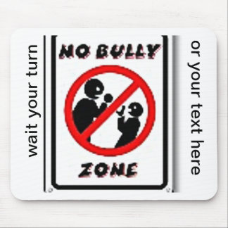 No Bully Zone Personalize for your school home Mouse Pad