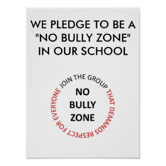 """NO BULLY ZONE PLEDGE POSTER"