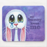 No Bunny Loves Me - Cute Sad Rabbit Mouse Pad