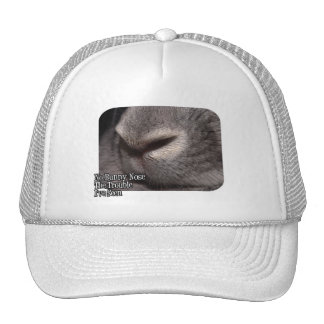 No Bunny Nose the Trouble I ve Seen Hats