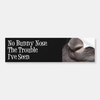 No Bunny Nose the Trouble I've Seen Car Bumper Sticker