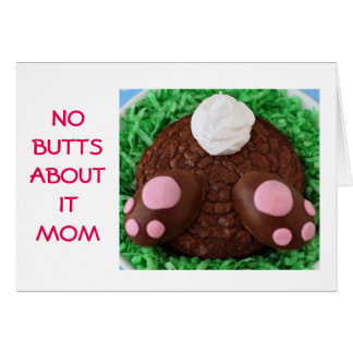 """NO BUTTS ABOUT IT """"MOM""""-EASTER WISH IS HUGE GREETING CARD"""