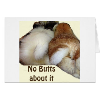 NO BUTTS ABOUT IT YOU ARE WISHED A HAPPY EASTER CARD
